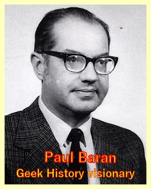 geek visionary Paul Baran