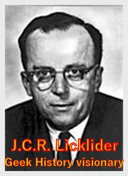 A true geek visionary J.C.R. Licklider