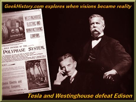 George Westinghouse and Nikola Tesla defeat Edison in Currents War